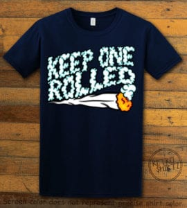 This is the main graphic design on a navy shirt for the Weed Shirt: Keep One Rolled