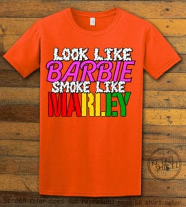 This is the main graphic design on a orange shirt for the Weed Shirt: Look Like Barbie Smoke Like Marley