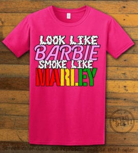 This is the main graphic design on a pink shirt for the Weed Shirt: Look Like Barbie Smoke Like Marley