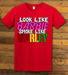 This is the main graphic design on a red shirt for the Weed Shirt: Look Like Barbie Smoke Like Marley