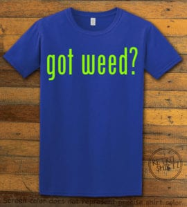 This is the main graphic design on a royal shirt for the Weed Shirt: Got Weed