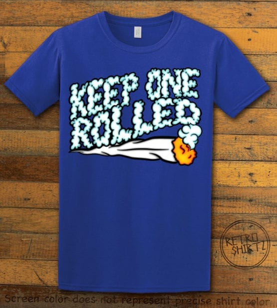 This is the main graphic design on a royal shirt for the Weed Shirt: Keep One Rolled