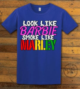This is the main graphic design on a royal shirt for the Weed Shirt: Look Like Barbie Smoke Like Marley