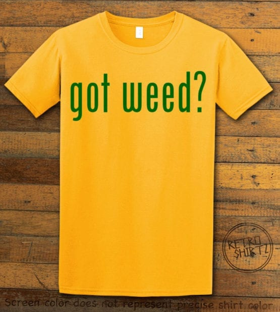 This is the main graphic design on a yellow shirt for the Weed Shirt: Got Weed