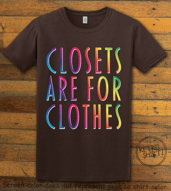 This is the main graphic design on a brown shirt for the Pride Shirts: Closets are for Clothes