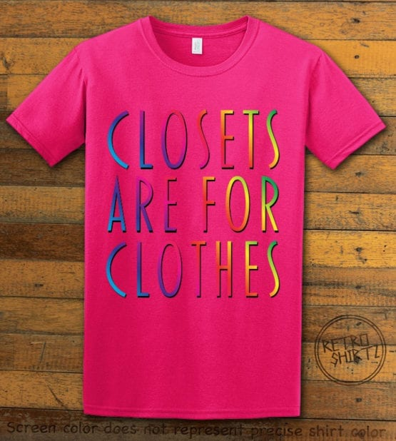 This is the main graphic design on a pink shirt for the Pride Shirts: Closets are for Clothes