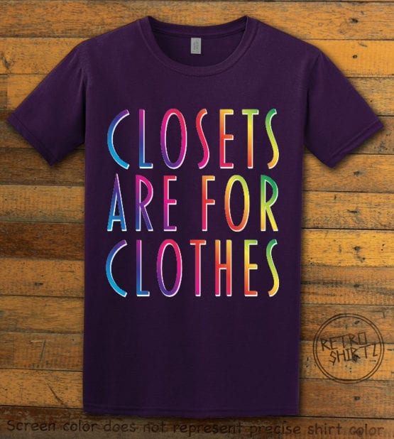cThis is the main graphic design on a purple shirt for the Pride Shirts: Closets are for Clothes