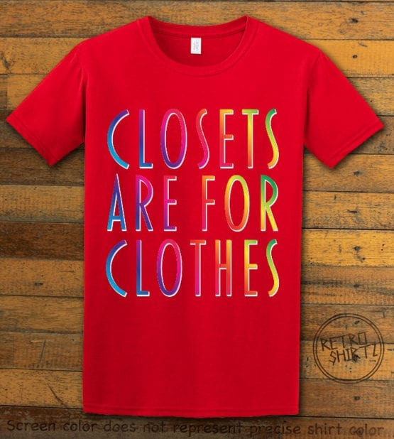 This is the main graphic design on a red shirt for the Pride Shirts: Closets are for Clothes