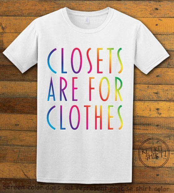 This is the main graphic design on a white shirt for the Pride Shirts: Closets are for Clothes