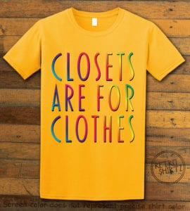 This is the main graphic design on a yellow shirt for the Pride Shirts: Closets are for Clothes