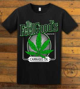 This is the main graphic design on a black shirt for the Weed Shirt: Dr. Feel Good's Cannabis Oil