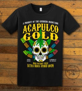 This is the main graphic design on a black shirt for the Weed Shirt: Acapulco Gold Sativa Indica Hybrid