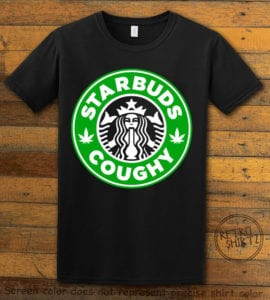 This is the main graphic design on a black shirt for the Weed Shirt: Starbuds Starbucks Marijuana
