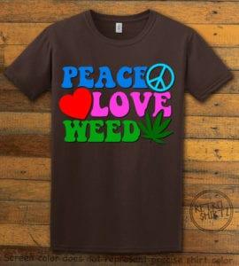 This is the main graphic design on a brown shirt for the Weed Shirt: Peace Love Weed
