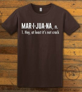 This is the main graphic design on a brown shirt for the Weed Shirt: Marijuana Definition
