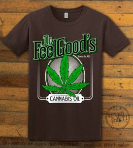 This is the main graphic design on a brown shirt for the Weed Shirt: Dr. Feel Good's Cannabis Oil