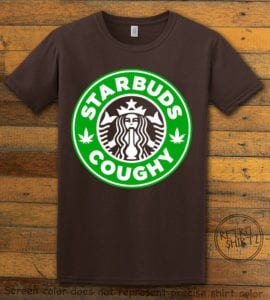 This is the main graphic design on a brown shirt for the Weed Shirt: Starbuds Starbucks Marijuana