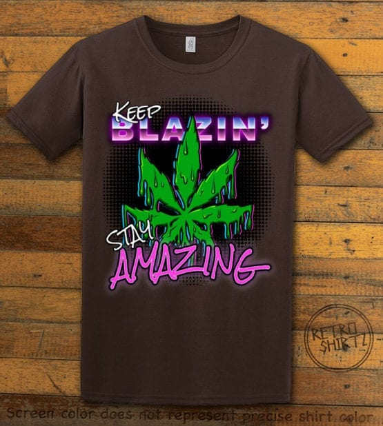 This is the main graphic design on a brown shirt for the Weed Shirt: Keep Blazin' Stay Amazing