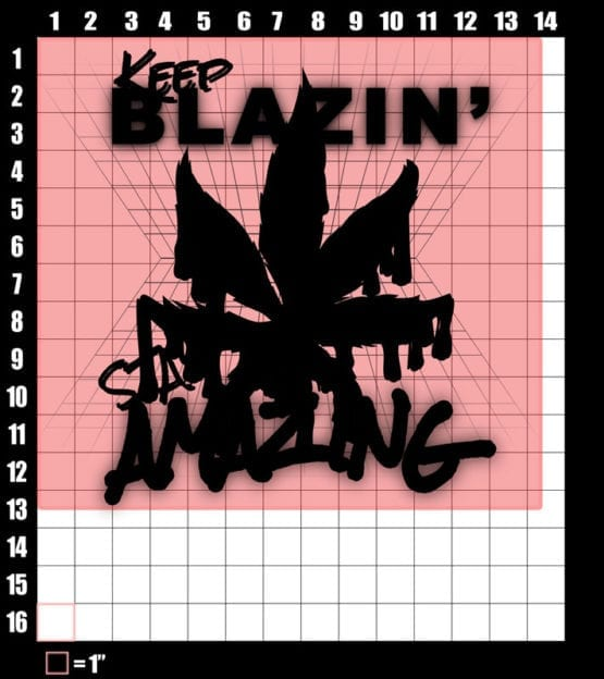 These are the graphic design dimensions for the Weed Shirt: Keep Blazin' Stay Amazing