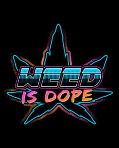 This is the main graphic design for the Weed Shirt: Weed is Dope