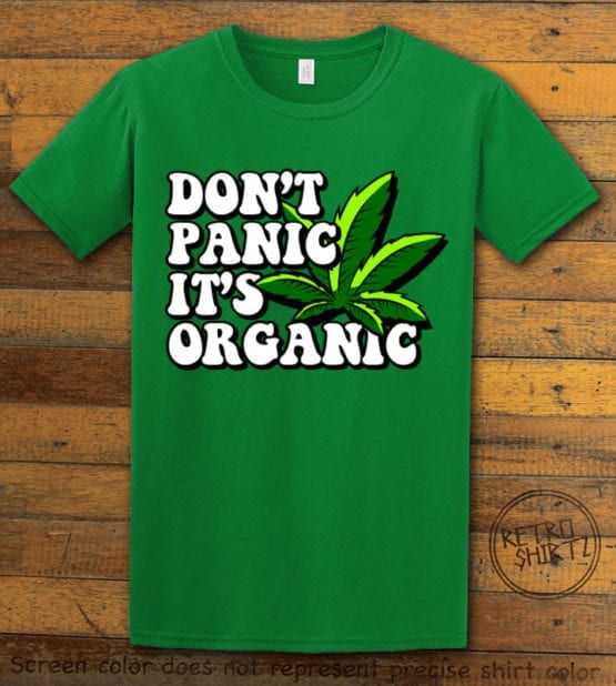 This is the main graphic design on a green shirt for the Weed Shirt: Don't Panic It's Organic