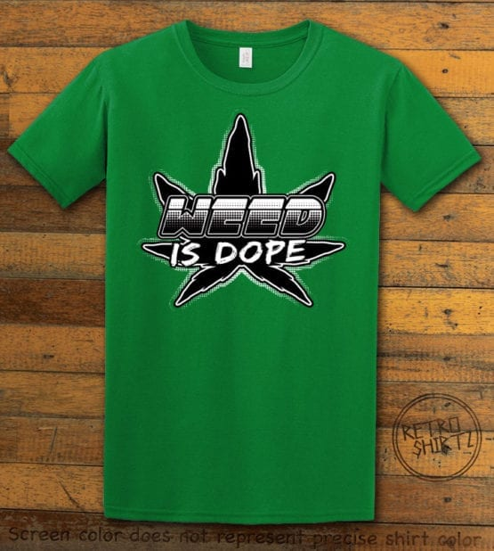 This is the main graphic design on a green shirt for the Weed Shirt: Weed is Dope