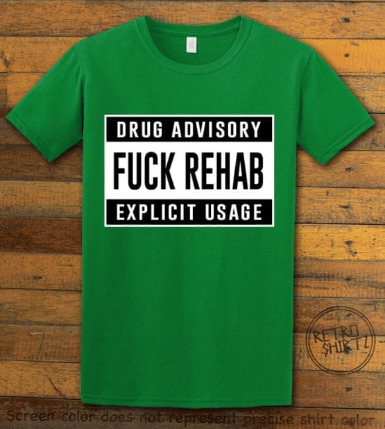 This is the main graphic design on a green shirt for the Weed Shirt: Fuck Rehab