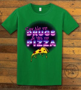 This is the main graphic design on a green shirt for the Weed Shirt: Pizza Not Drugs