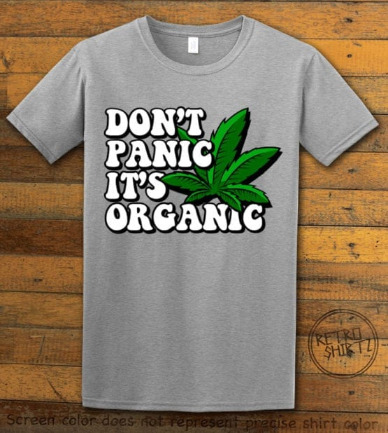 This is the main graphic design on a gray shirt for the Weed Shirt: Don't Panic It's Organic
