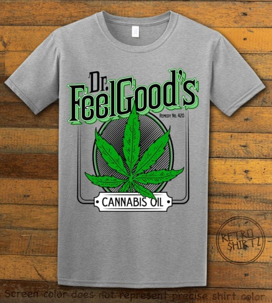This is the main graphic design on a gray shirt for the Weed Shirt: Dr. Feel Good's Cannabis Oil