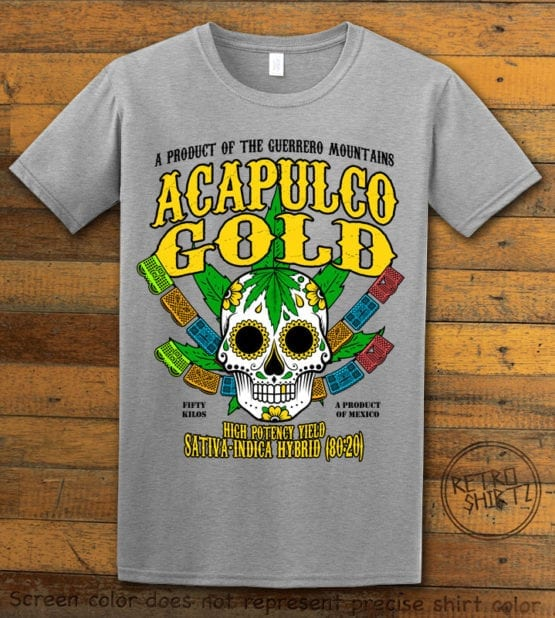 This is the main graphic design on a gray shirt for the Weed Shirt: Acapulco Gold Sativa Indica Hybrid