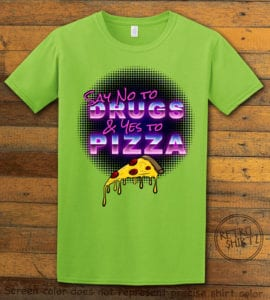 This is the main graphic design on a lime shirt for the Weed Shirt: Pizza Not Drug
