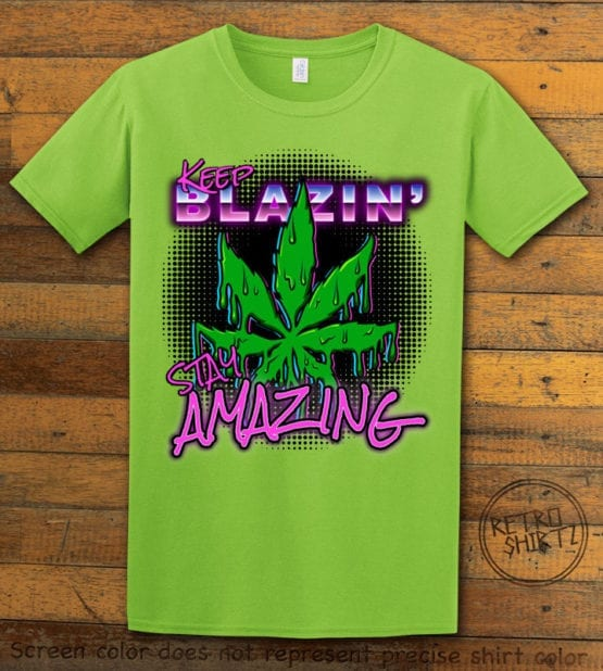 This is the main graphic design on a lime shirt for the Weed Shirt: Keep Blazin' Stay Amazing