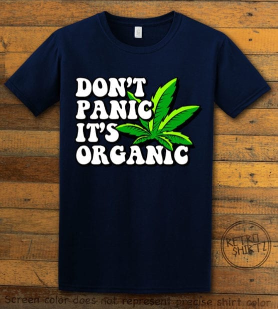 This is the main graphic design on a navy shirt for the Weed Shirt: Don't Panic It's Organic