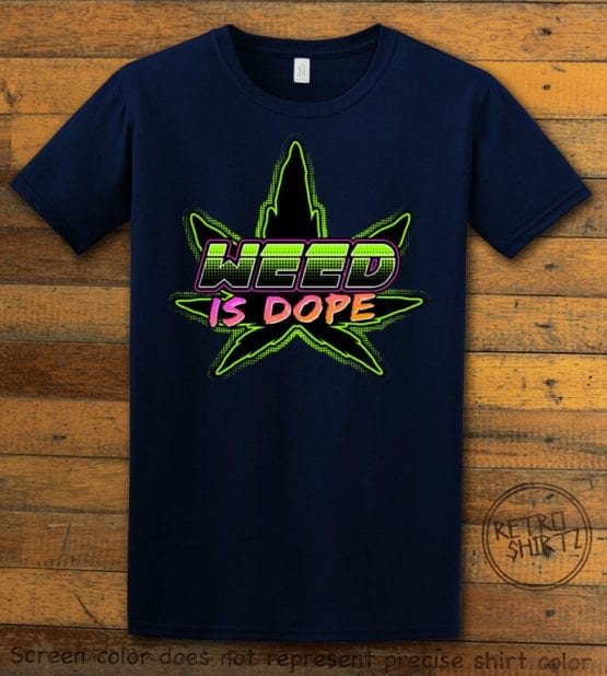 This is the main graphic design on a navy shirt for the Weed Shirt: Weed is Dope