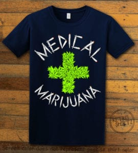 This is the main graphic design on a navy shirt for the Weed Shirt: Medical Marijuana