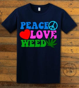 This is the main graphic design on a navy shirt for the Weed Shirt: Peace Love Weed