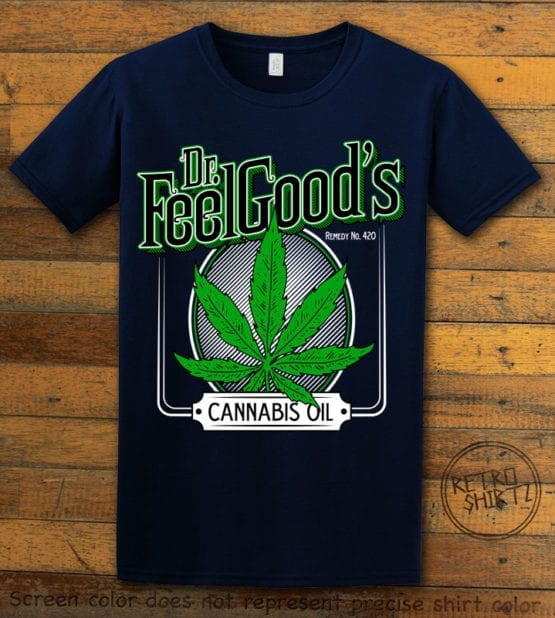 This is the main graphic design on a navy shirt for the Weed Shirt: Dr. Feel Good's Cannabis Oil