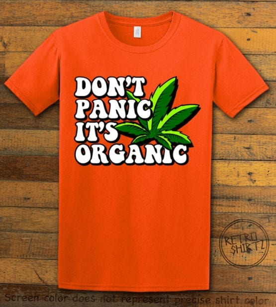 This is the main graphic design on a orange shirt for the Weed Shirt: Don't Panic It's Organic