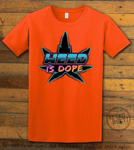 This is the main graphic design on a orange shirt for the Weed Shirt: Weed is Dope