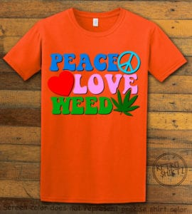 This is the main graphic design on a orange shirt for the Weed Shirt: Peace Love Weed