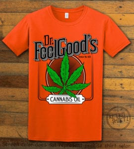 This is the main graphic design on a orange shirt for the Weed Shirt: Dr. Feel Good's Cannabis Oil