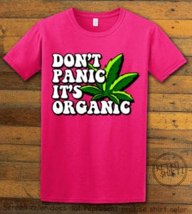 This is the main graphic design on a pink shirt for the Weed Shirt: Don't Panic It's Organic