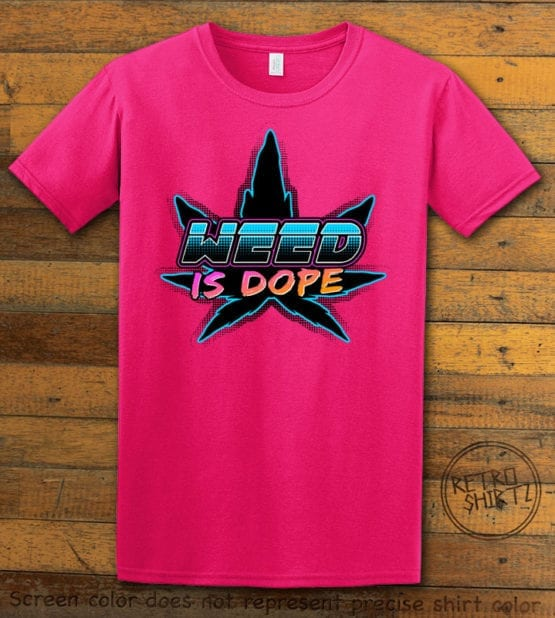 This is the main graphic design on a pink shirt for the Weed Shirt: Weed is Dope