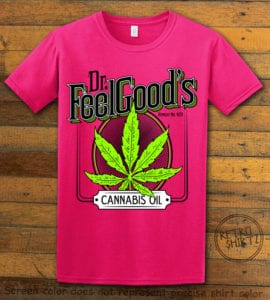 This is the main graphic design on a pink shirt for the Weed Shirt: Dr. Feel Good's Cannabis Oil