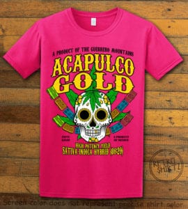 This is the main graphic design on a pink shirt for the Weed Shirt: Acapulco Gold Sativa Indica Hybrid