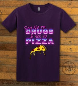 This is the main graphic design on a purple shirt for the Weed Shirt: Pizza Not Drugs