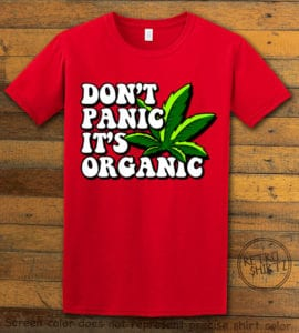 This is the main graphic design on a red shirt for the Weed Shirt: Don't Panic It's Organic