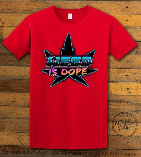 This is the main graphic design on a red shirt for the Weed Shirt: Weed is Dope
