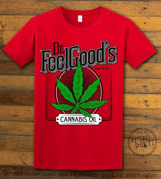This is the main graphic design on a red shirt for the Weed Shirt: Dr. Feel Good's Cannabis Oil